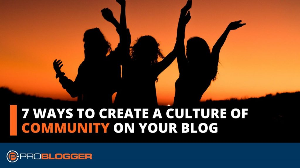 How to Build a Community Around Your Blog